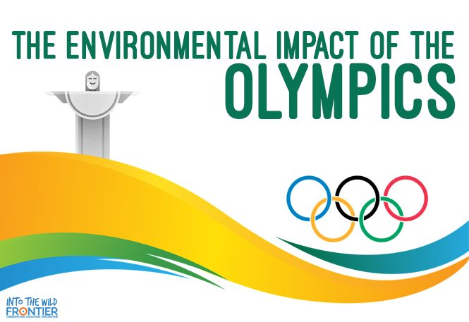 The Environmental Impact Of TheOlympics   www.frontiergap.com   blog.frontiergap.com   #olympics #environment #nature #rio2016 #london2012 #conservation #sustainability #humanimpact