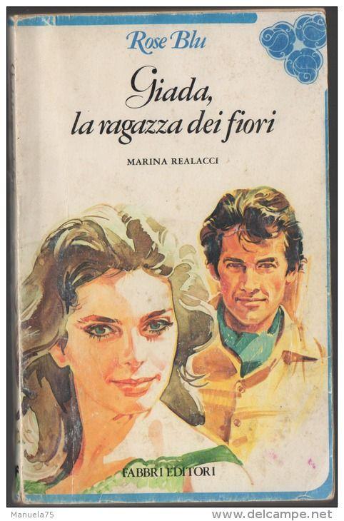 Marina Realacci: Giada, la ragazza dei fiori - Collana Rose Blu Fabbri Editore - Anno 1982 - Delcampe.net