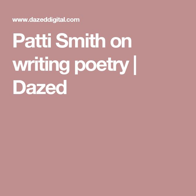 Patti Smith on writing poetry | Dazed
