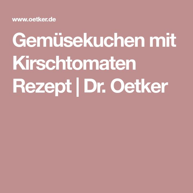 Gemüsekuchen mit Kirschtomaten Rezept | Dr. Oetker