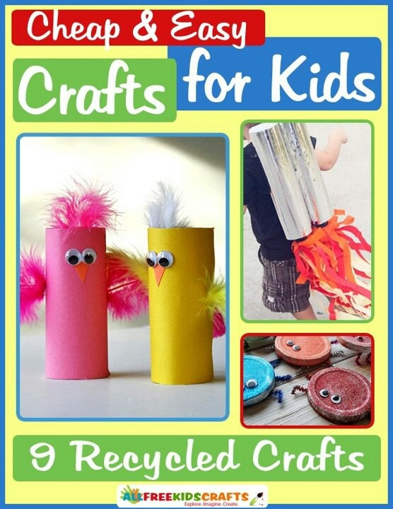 Cheap And Easy Kids Crafts Recycled