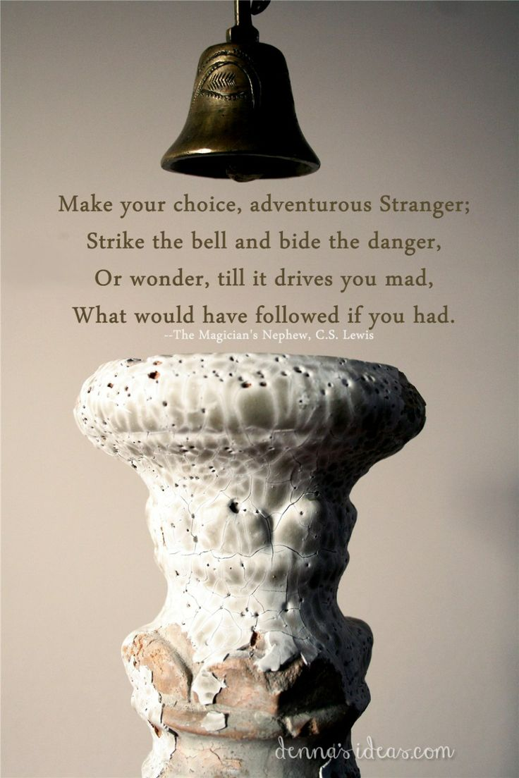 DIY Narnia theme, C.S. Lewis quote from The Magician's Nephew, the bell and the hammer.  by dennasideas.com