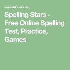 Spelling Stars - Free Online Spelling Test, Practice, Games