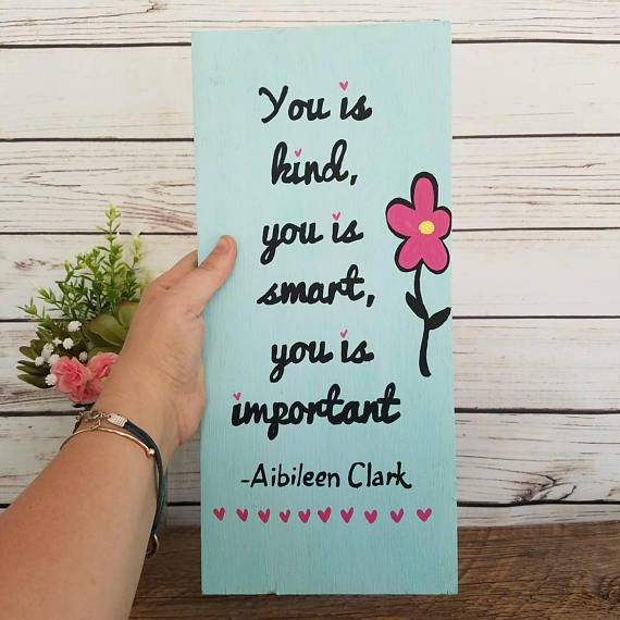 You is Kind You is Smart You is Important  THE HELP quote