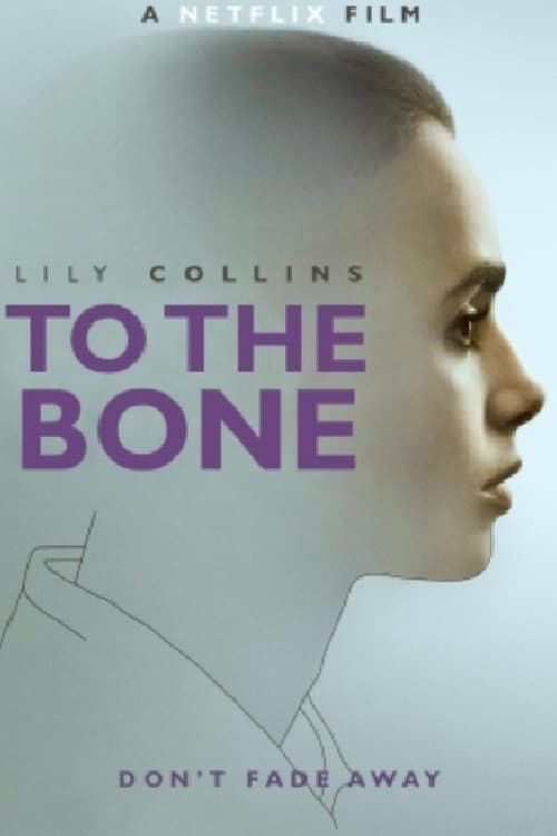 Watch To the Bone Full Movie Online