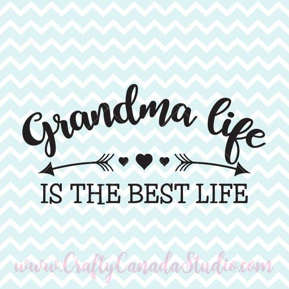 Download Grandma Life Is The Best Life SVG, Grandma Quote ...