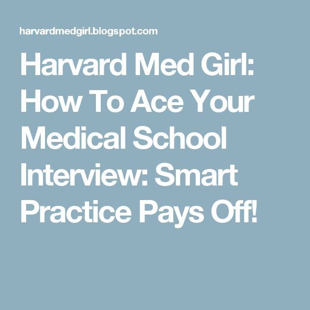 Harvard Med Girl: How To Ace Your Medical School Interview: Smart Practice Pays Off!