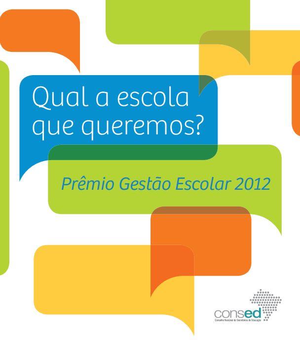 Qual escola que queremos. Esta publicação representa a culminância de um projeto que envolveu milhares de educadores para refletir sobre suas práticas escolares e, em um esforço comunitário, solidário e democrático, propor planos de trabalho que possibilitem a melhoria contínua da aprendizagem dos estudantes. ____________________________               Ano: 2013