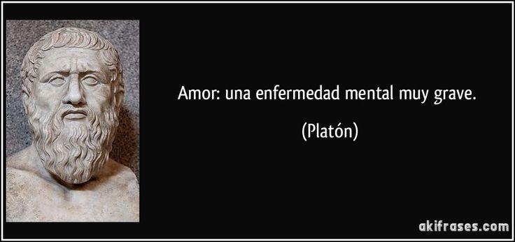 El amor es una enfermedad mental #platon #filosofo #griego #frase #amor #enfermedad