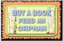 Buy a Book ~ Feed an Orphan!