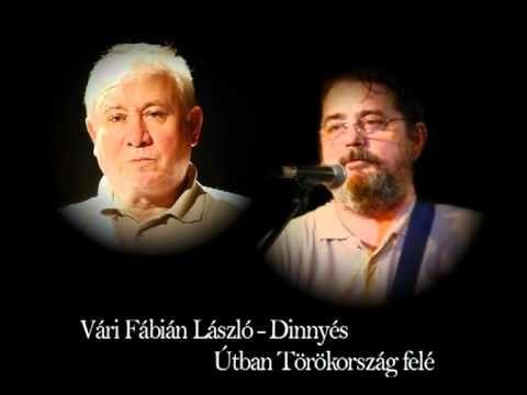 Vári Fábián - Dinnyés: Útban Törökország felé