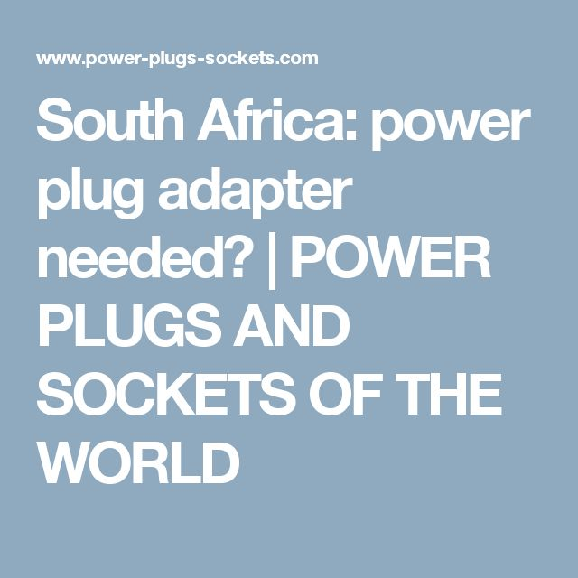 South Africa: power plug adapter needed? | POWER PLUGS AND SOCKETS OF THE WORLD