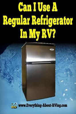 Can I Use A Regular Refrigerator In My RV? My fridge/freezer is not working. Can you simply replace it with a mini fridge like the ones in stores? I don't need the option to use gas.  ANSWER:  Greetings