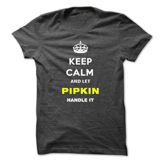 Keep Calm And Let Pipkin Handle It-xywow #name #beginP #holiday #gift #ideas #Popular #Everything #Videos #Shop #Animals #pets #Architecture #Art #Cars #motorcycles #Celebrities #DIY #crafts #Design #Education #Entertainment #Food #drink #Gardening #Geek #Hair #beauty #Health #fitness #History #Holidays #events #Home decor #Humor #Illustrations #posters #Kids #parenting #Men #Outdoors #Photography #Products #Quotes #Science #nature #Sports #Tattoos #Technology #Travel #Weddings #Women