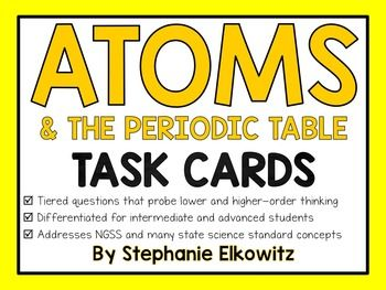 68 differentiated and tiered task card questions to help assess your students on important concepts covered in an atoms unit. Answer sheets (differentiated) and key included.Topics covered: What is an atom?, History of Atoms, Atomic Structure, Subatomic Particles, Element, Electron Configuration, Atomic Number, Atomic Mass, Isotopes, Average Atomic Mass, Radioactive Isotopes, Ions, Periodic Table, Types of Elements, Periodic Table Groups, Periodic Table TrendsConcepts addressed are…