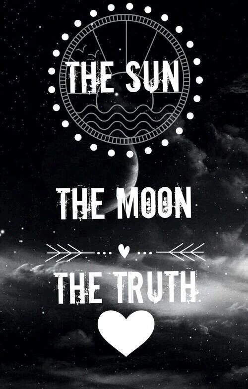 Three things cannot be hidden the Sun, the moon, and the truth.