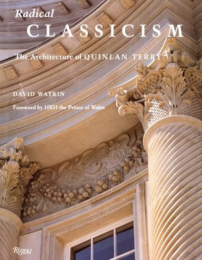 Radical Classicism: The Architecture of Quinlan Terry