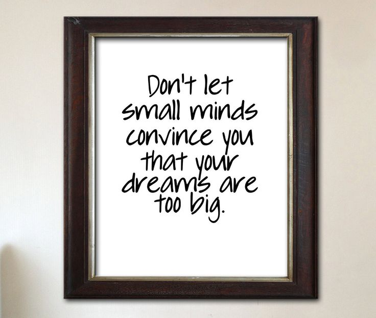 Printable 8x10 11x14 Print for her Gift Inspirational wall art - Dont let small minds, dreams too big  ,Download,Christmas gifts,best seller by BeePrintableQuoteArt on Etsy