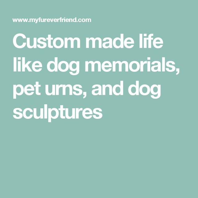 Custom made life like dog memorials, pet urns, and dog sculptures