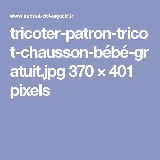 tricoter-patron-tricot-chausson-bébé-gratuit.jpg 370×401 pixels