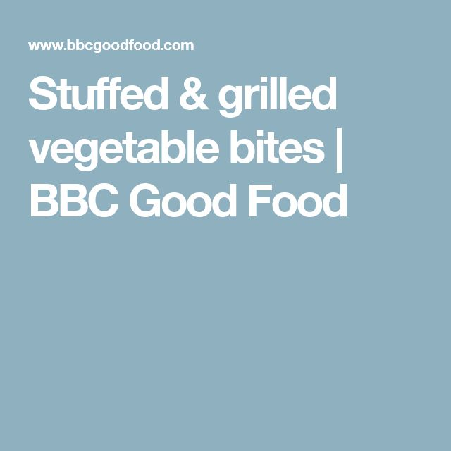 Stuffed & grilled vegetable bites | BBC Good Food
