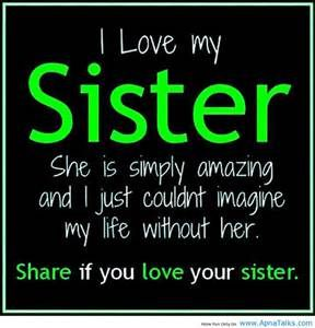 Funny I Love You Quotes For Sisters : ... sister sister big sis sister friends my cousin my mom i love you love