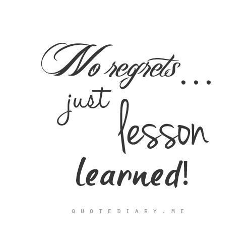 Tattoo Quotes Life Lessons: 25+ Best Ideas About No Regrets Tattoo On Pinterest