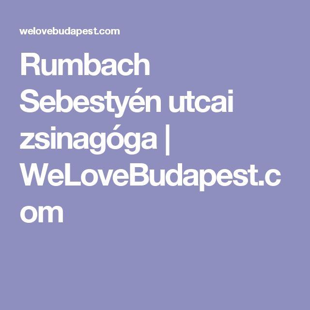 Rumbach Sebestyén utcai zsinagóga | WeLoveBudapest.com
