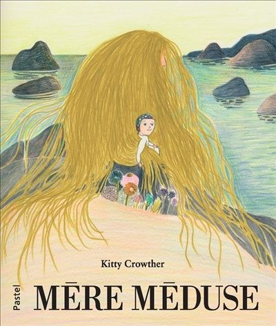 Mère méduse - Kitty Crowther