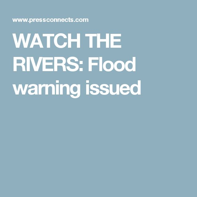 WATCH THE RIVERS: Flood warning issued