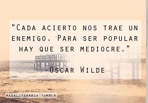 Es por eso que Oscar Wilde...
