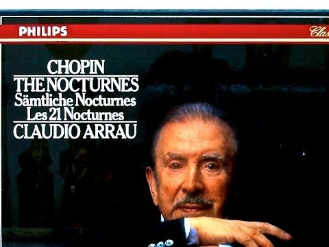 "YouTube channel / Chopin ""Nocturnes""   CLAUDIO ARRAU"