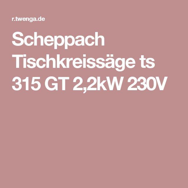 Scheppach Tischkreissäge ts 315 GT 2,2kW 230V