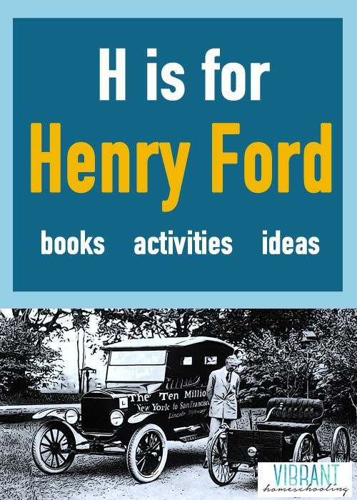 H is for Henry Ford lesson ideas for kids