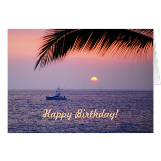 Happy Birthday Fishing Boat Tropical Sunset Card. A fishing boat heads into port after a beautiful day of fishing. This is a perfect card for the fisherman in your life for a birthday. You can add text to personalize this card. Sunsets along the coast of Kalua-Kona on the Big Island of Hawaii are gorgeous every day! On the back of the card is another sunset view.