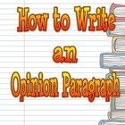"""""""How to Write an Opinion Paragraph"""" focuses on writing an opinion paragraph with a topic sentence, two supporting sentences with two examples each and a closing sentence."""