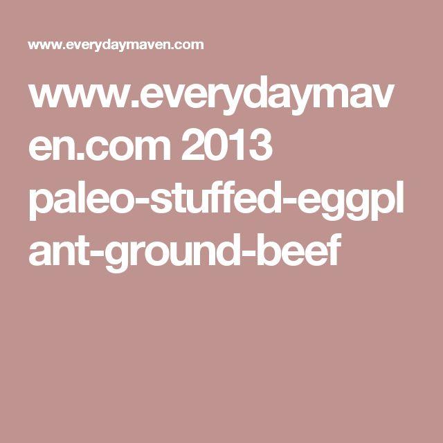 www.everydaymaven.com 2013 paleo-stuffed-eggplant-ground-beef
