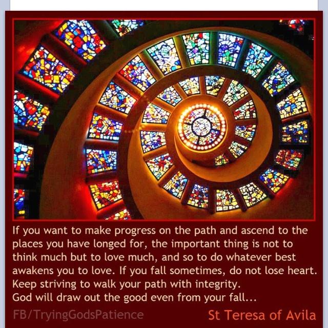 Love much.   St Teresa of Avila