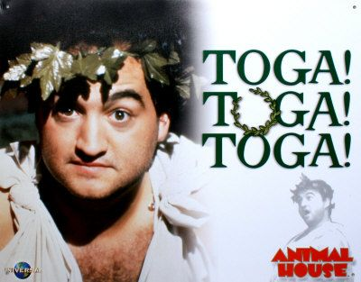 """Toga! Toga! Toga!"" John ""Bluto"" Blutarsky John Belushi National Lampoon's Animal House 1978"