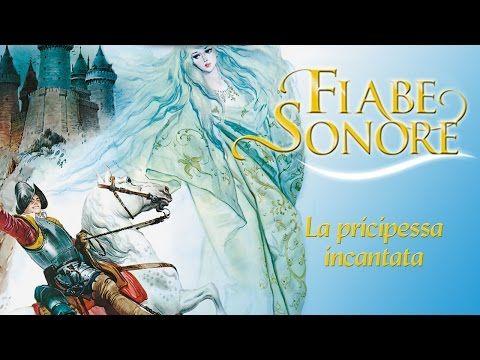 La principessa incantata - Fiabe Sonore - YouTube