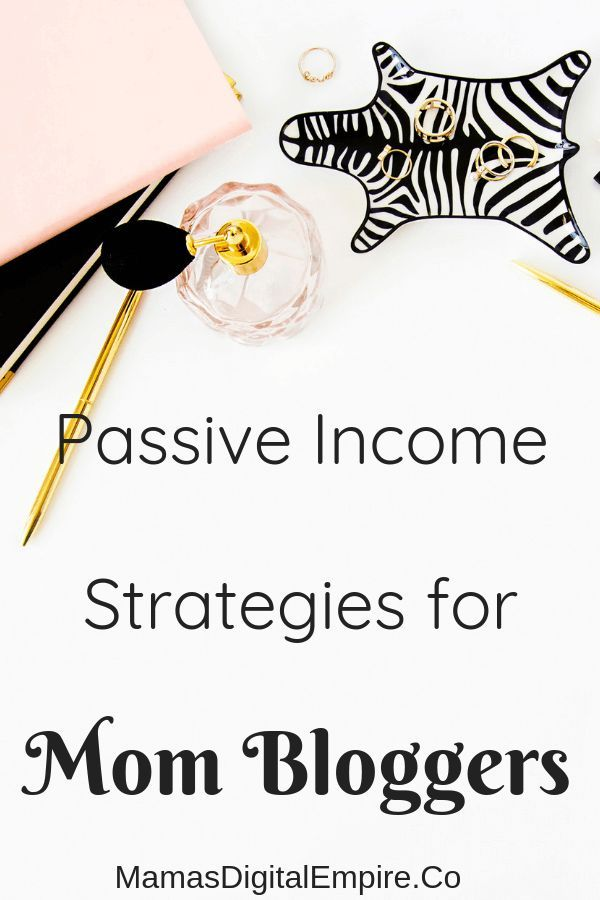Passive Income Ideas for Stay At Home Moms to Make Money Online