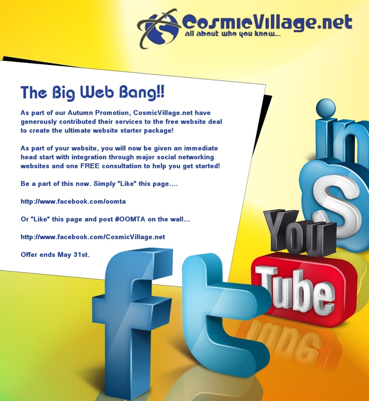 CosmicVillage.net has teamed up with Oomta Pty Ltd to give you a chance to win a FREE website + Social Media package worth Two Thousand Five Hundred Dollars! All you have to do is 'like' our pages between now and May 31st 2012 and you're in! Search on Facebook for 'CosmicVillage.net' and 'Oomta Pty Ltd'