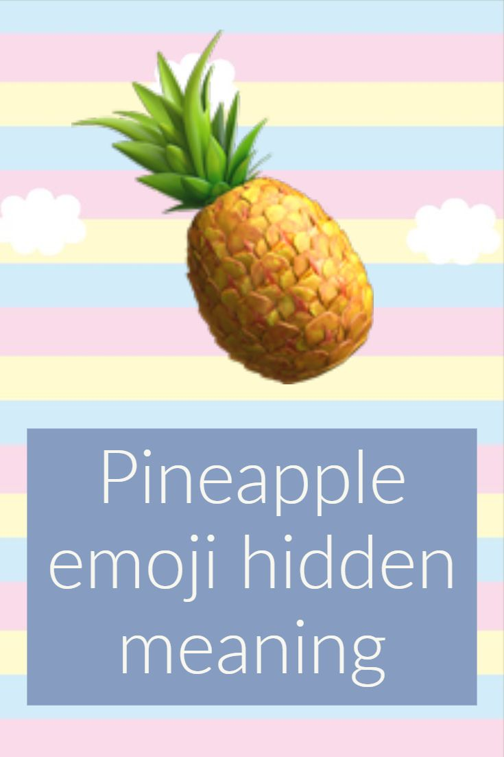 Pineapple Emoji Pineapple Emoji Pineapple Pineapple Meaning