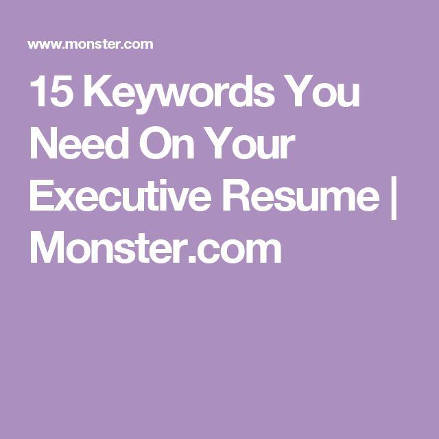 15 Keywords You Need On Your Executive Resume | Monster.com