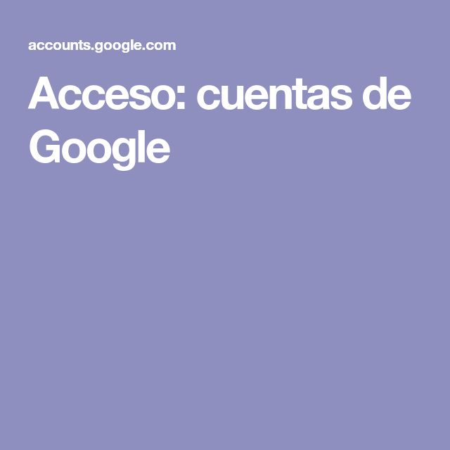Acceso: cuentas de Google
