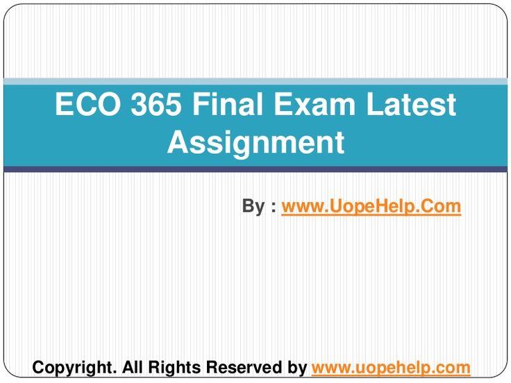 eco 365 final exam university of phoenix View test prep - eco 365 final exam answers from final exam final exam at  ashford university eco 365 final exam answers 1) if average movie ticket.