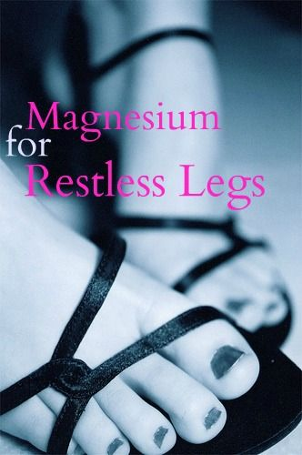 Take magnesium, 400 mg, before bed to help you sleep if you have Restless Leg Syndrome.