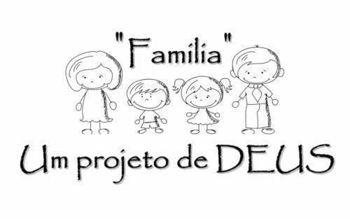 Família Projeto De Deus: Família, Um Projeto De Deus ♥