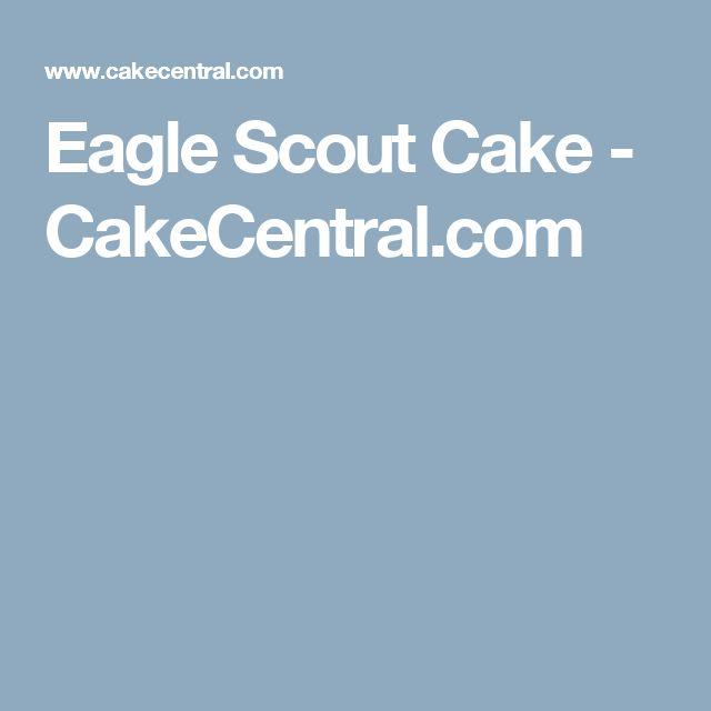 Eagle Scout Cake - CakeCentral.com