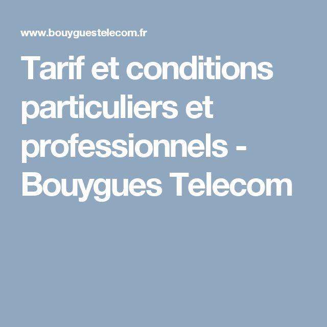 Tarif et conditions particuliers et professionnels - Bouygues Telecom